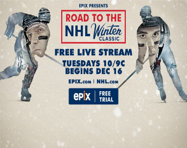 Watch EPIX free and catch the awesome  Presents Road To The NHL Winter Classic